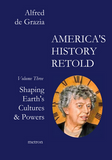 America's History Retold Shaping Earth's Cultures & powers Alfred de Grazia